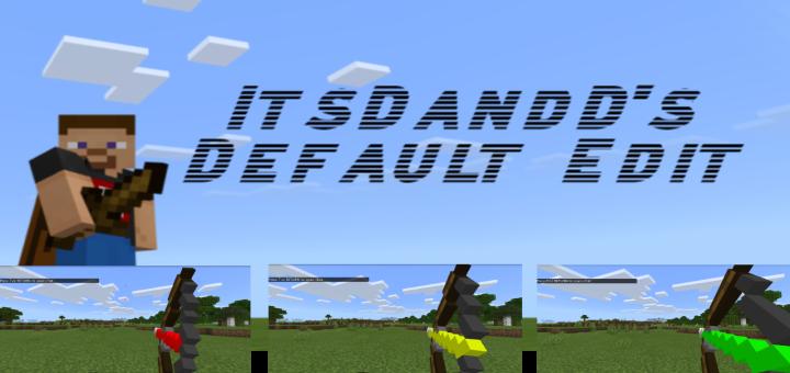 ItsDandD's Default Edit - Minecraft PE Texture Pack 1.16.1.02, 1.16.20.50, 1.16.0